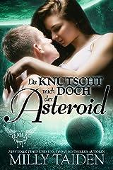 Da Knutscht Mich Doch Der Asteriod : Die Krieger Von Galaxa (Paranormale Datingagentur 15) Kindle Ausgabe