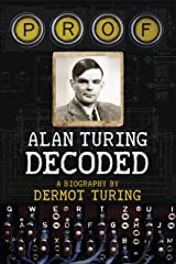 Prof: Alan Turing Decoded Kindle Edition