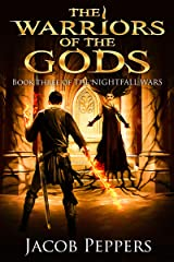 The Warriors of the Gods: Book Three of The Nightfall Wars Kindle Edition