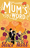 Mum's The Word: A forbidden romance inspired by Jane Austen's Pride and Prejudice (The Bennet Brothers Book 3)