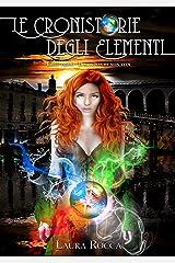 Il mondo che non vedi: Saga - Le Cronistorie degli Elementi (Vol. 1) (Italian Edition) Versión Kindle