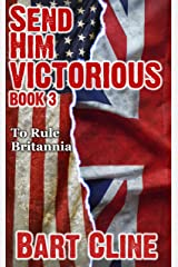 Send Him Victorious: Book 3 (God Save the King) Kindle Edition