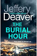 The Burial Hour: Lincoln Rhyme Book 13 (Lincoln Rhyme Thrillers) Kindle Edition
