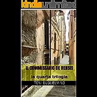 IL COMMISSARIO DE RENSIS: la quarta trilogia (le trilogie del commissario De Rensis Vol. 4)