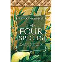 The Four Species: The Symbolism of the Lulav & Esrog and Intentions for the Lulav Movements (English Edition)