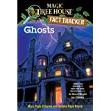 Magic Tree House Fact Tracker #20: Ghosts: A Nonfiction Companion to Magic Tree House #42: A Good Night for Ghosts (A Steppin