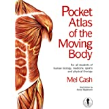 The Pocket Atlas Of The Moving Body: For All Students of Human Biology, Medicine, Sports and Physical Therapy