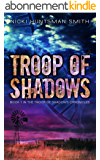 Troop of Shadows: A Post-Apocalyptic Thriller (Book One in the Troop of Shadows Chronicles 1) (English Edition)