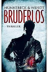 Bruderlos: Thriller Kindle Ausgabe