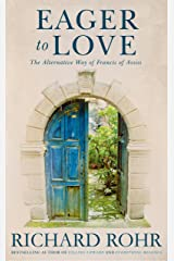 Eager to Love: The Alternative Way of Francis of Assisi Kindle Edition