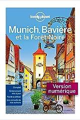 Munich la Bavière et la forêt noire - 3ed Format Kindle
