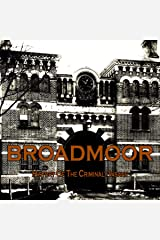 Broadmoor: A History of the Criminally Insane Audible Audiobook