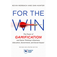 For the Win, Revised and Updated Edition: The Power of Gamification and Game Thinking in Business, Education, Government…