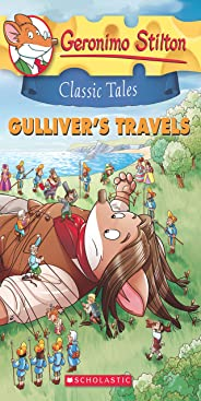 GERONIMO STILTON CLASSIC TALES #8: GULLIVER'S TRAVELS