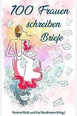 100 Frauen schreiben Briefe an das Leben Kindle Ausgabe