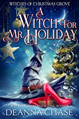 A Witch For Mr. Holiday (Witches of Christmas Grove Book 1) Kindle Edition