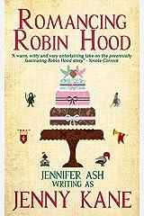 Romancing Robin Hood Kindle Edition