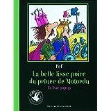 La belle lisse poire du prince de Motordu: Un livre pop-up