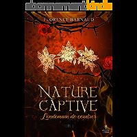 Nature Captive - Tome 1: Lendemain de cendres (Fantasy Urbaine)