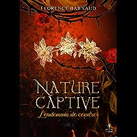 Nature Captive - Tome 1: Lendemain de cendres