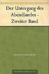 Der Untergang des Abendlandes - Zweiter Band (German Edition) Versión Kindle
