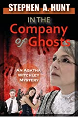 In the Company of Ghosts (novella 1 of the In the Agatha Witchley thriller series). (The Agatha Witchley Series) Kindle Edition