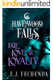 Fate, Love & Loyalty (Havenwood Falls Book 3)