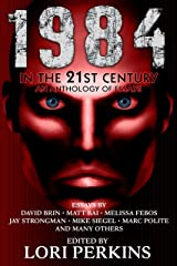 1984 in the 21st Century: An Anthology of Essays Kindle Edition