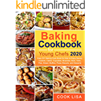 Baking Cookbook for Young Chefs 2020: Easy DIY Baking Cook Book for Kids to Enjoy Savory Cookies, Cakes, Cupcakes, Brownies, Bars, Tarts, Pies, Bread, Muffins, Pizza, Biscuits, and Desserts