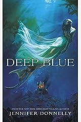 Deep Blue: Book 1 (Waterfire Saga) Kindle Edition
