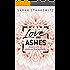 LOVE AND ASHES: Dein Licht in meiner Dunkelheit