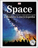 Space: a children's encyclopedia (Childrens Encyclopedia)