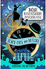 Black Cats and Butlers: Book 1 (Rose Raventhorpe Investigates) Kindle Edition