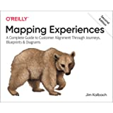 Mapping Experiences: A Complete Guide to Creating Value through Journeys, Blueprints, and Diagrams: A Complete Guide to…