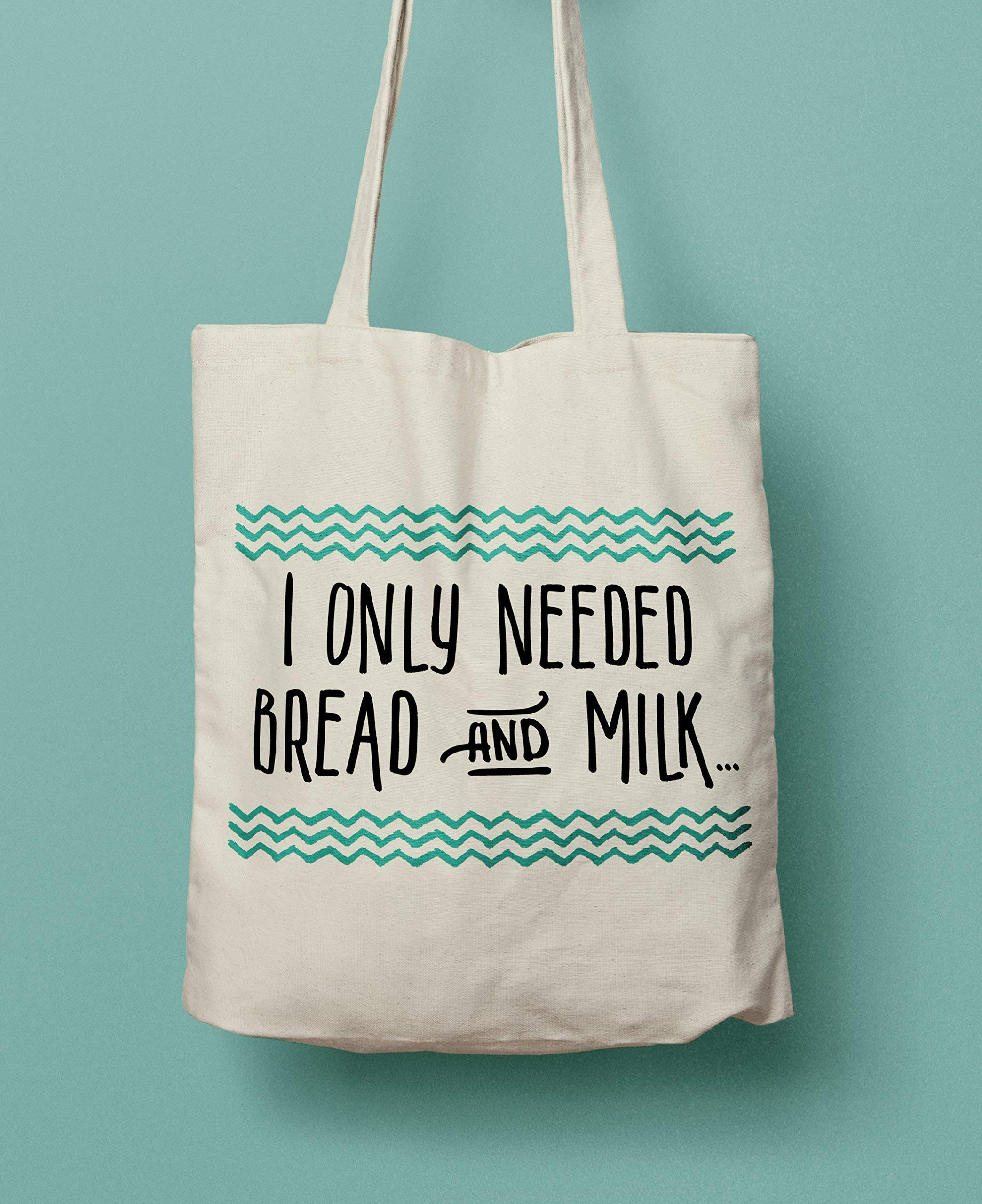 Shopaholic gift - I Only Needed Bread and Milk Tote Bag - handmade-bags