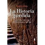 La Historia Perdida: Enigmas históricos ocultados por el tiempo (Clío. Crónicas de la historia)