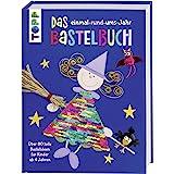 Das einmal-rund-ums-Jahr Bastelbuch: Über 80 tolle Bastelideen für Kinder ab 4 Jahren. Mit Wendepailletten in Regenbogenfarbe