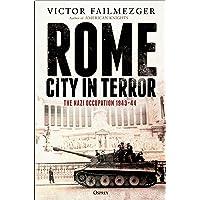 Rome City in Terror: The Nazi Occupation 1943-44