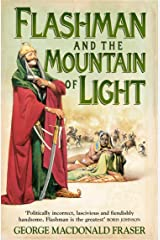 Flashman and the Mountain of Light (The Flashman Papers, Book 4) Kindle Edition