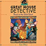 Basil in the Wild West: The Great Mouse Detective, Book 4