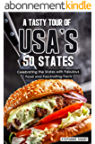 A Tasty Tour of USA's 50 States: Celebrating the States with Fabulous Food and Fascinating Facts (English Edition)