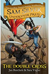 The Double-cross: Book 6 (Sam Silver: Undercover Pirate) Kindle Edition
