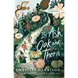 By Ash, Oak and Thorn: a perfect summer read for children, from Costa Award-shortlisted author Melissa Harrison
