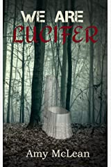 We Are Lucifer Kindle Edition