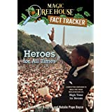 Magic Tree House Fact Tracker #28: Heroes for All Times (A Stepping Stone Book(TM)) (Magic Tree House (R) Fact Tracker)