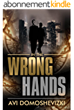 In the Wrong Hands: A Gripping Medical Mystery Thriller (The Technothriller & Crime series Book 2) (English Edition)