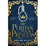 The Puritan Princess: The gripping and unforgettable new historical novel of family, politics and the price of love to read i