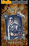 A Spider In The Eye: A Hannibal Smyth Misadventure (The Hannibal Smyth Misadventures Book 1)