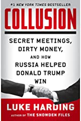 Collusion: Secret Meetings, Dirty Money, and How Russia Helped Donald Trump Win Paperback