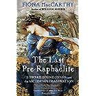 The Last Pre-Raphaelite: Edward Burne-Jones and the Victorian Imagination (English Edition)